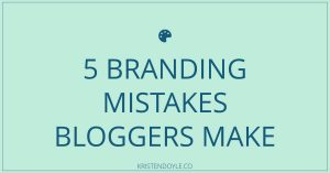 Branding Mistakes Bloggers Make