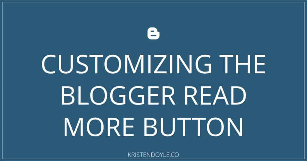 Customizing the Blogger read more