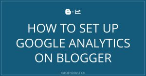 How to Set up Google Analytics on Blogger
