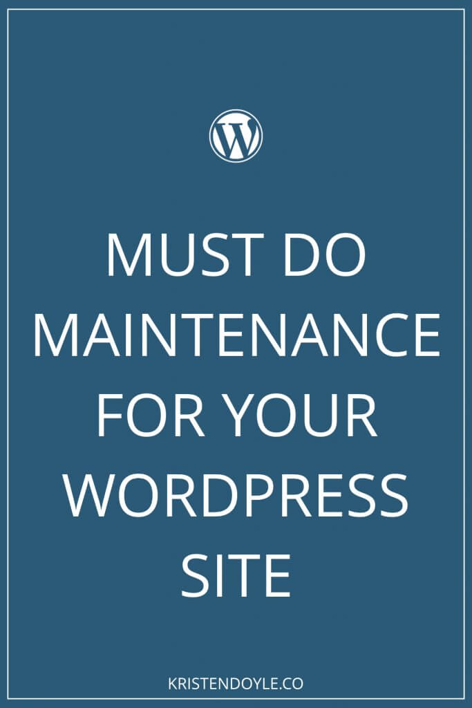 Wordpress Maintenance Must-Dos